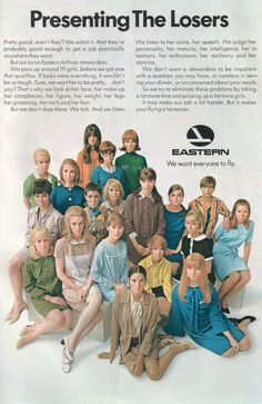 """The Losers."" Hip advertising of the - read the text. It's the 19 girls we passed on, before hiring one stewardess -- these weren't pretty enough, etc. thank you Gloria Steinem and the crew!"