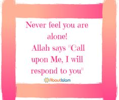 Never feel that you are alone!