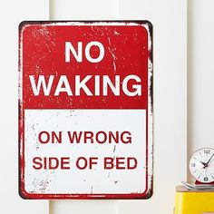 No Waking Metal Sign #pbteen