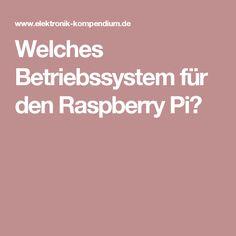 Welches Betriebssystem für den Raspberry Pi?