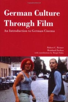 German Culture Through Film  An Introduction to German Cinema, 978-1585101023, Reinhard Zachau, Focus Publishing/R. Pullins Co.; First Edition edition