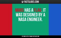 Mars has a flag. It was designed by a NASA engineer. Facts You Didnt Know, Did You Know, Weird Facts, Fun Facts, Fact Slides, Nasa Engineer, Medical Mnemonics, Mars, Flag