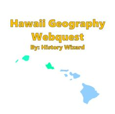 Hawaii Geography Webquest by History Wizard | Teachers Pay Teachers