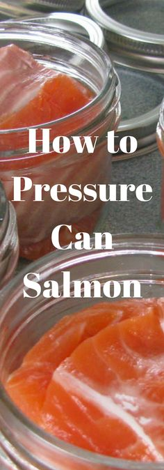 How to can Salmon & other fish so you can enjoy all year long. Pressure canning necessary!