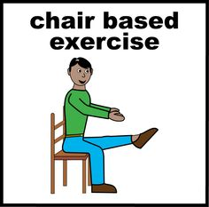 Chair based excercise.