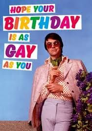 Hope Your Birthday Is As Gay As You Are. Send this card by Dean Morris to someone who's as gay as their birthday. Vintage picture card with a suave looking man that says hope your birthday is as gay as you. Funny Happy Birthday Pictures, Birthday Wishes Funny, Happy Birthday Meme, Birthday Messages, Birthday Greetings, It's Your Birthday, Birthday Memes, Meme Birthday Card, Sarcastic Birthday