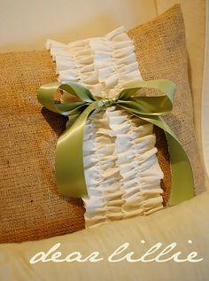 burlap pillow with ruffle. Could also do this with guarder from wedding to display in bedroom on bed. Sentimental value to cherish :) <3