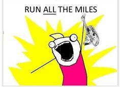 Run ALL the Miles