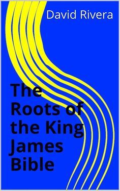 The Roots of the King James Bible