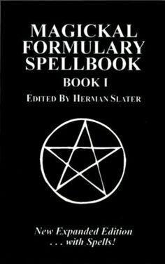 Magickal Formulary Spellbook 1 by Herman Slater,http://www.amazon.com/dp/0939708000/ref=cm_sw_r_pi_dp_t7RJsb0JWSMGT9CH