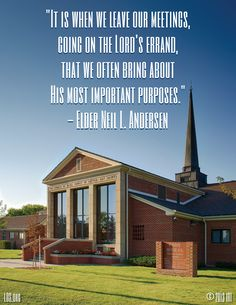 """It's when we leave our meetings, going on the Lord's errand, that we often bring about His most important purposes.""  -Elder Neil L. Andersen  #Hastenthework"