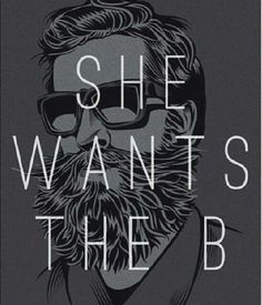 She wants the beard.... Rep inning this because this meme looks like John!!!