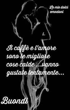 Buon giorno tumblr 💋💋💋 Good Morning Coffee, Good Morning Good Night, Morning Sun, Love Amor, Sex And Love, Deep Words, Good Mood, Great Quotes, Sarcasm