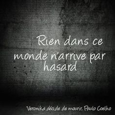Quotes from Paulo Coelho - My grimoire - - French Phrases, French Words, French Quotes, French Sayings, Favorite Quotes, Best Quotes, Love Quotes, Inspirational Quotes, Quote Citation