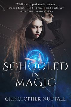 SCHOOLED IN MAGIC - BOOK 1 by CHRISTOPHER NUTTALL