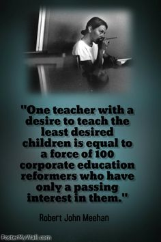 "Needed this! ""One teacher with a desire to teach the least desired children is equal to a force of 100 corporate education reformers who have only a passing interest in them. Teaching Quotes, Teaching Tips, Education Quotes, Teacher Memes, My Teacher, School Teacher, Teacher Inspiration, Classroom Inspiration, Montessori"