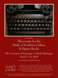 23rd annual Oxford Conference for the Book, March 2–4, 2016   University of Mississippi College of Liberal Arts