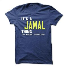 its a JAMAL Thing You Wouldnt Understand ! - T Shirt, H - #birthday shirt #sweater pillow. PURCHASE NOW => https://www.sunfrog.com/Names/its-a-JAMAL-Thing-You-Wouldnt-Understand--T-Shirt-Hoodie-Hoodies-YearName-Birthday-39059141-Guys.html?68278