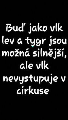 Tak do toho neboj se! Sad Quotes, Motivational Quotes, Inspirational Quotes, I Am Alive, Just Smile, Humor, True Words, Motto, Quotations