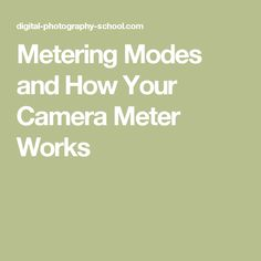 Metering Modes and How Your Camera Meter Works Digital Photography School, Photography Basics, Photography Tutorials, Camera Settings, Nikon, It Works, Pictures, Travel, Portraits