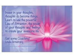 The Law of Attraction has everything to do with your thoughts and feelings. That is how your life is created. So when being coached with Law of Attraction processes you learn...
