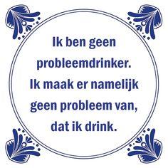 Tegeltjeswijsheid.nl - een uniek presentje - Ik ben geen probleemdrinker