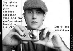 hey girl, learn autocad