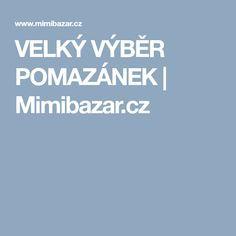 VELKÝ VÝBĚR POMAZÁNEK | Mimibazar.cz Food, Essen, Yemek, Meals