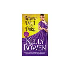 Between the Devil and the Duke : Library Edition (Unabridged) (CD/Spoken Word) (Kelly Bowen)