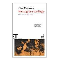 Menzogna e sortilegio di Elsa Morante