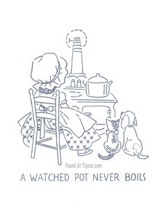 A Watched Pot Never Boils- Complete set of six free patterns. ~ http://tipnut.com/kitchen-proverbs-embroidery-patterns-complete-set/