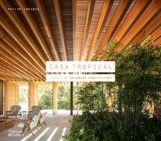 Casa Tropical: Houses by Jacobsen Arquitetura - Google Search Tropical Houses, Under Construction, Caribbean, Lima, Design, Ebooks, Pdf, Google, Free