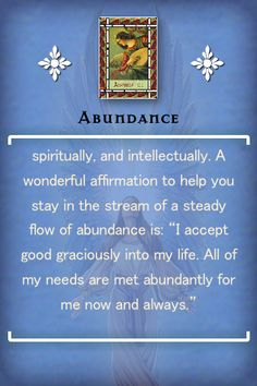 Abundance...Now and Always! I am so happy & grateful that the River of Life never stops flowing... It flows through me into lavish expression! I am blessed with divine financial abundance in my future. Infinite riches are flowing to me easily and effortlessly. Extraordinary Abundance is all around me, I AM surrounded with riches! THANK YOU... Abundance Now and Always... AND SO IT IS!