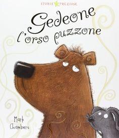 Gedeone l'orso puzzone di Mark Chambers http://www.amazon.it/dp/8841895381/ref=cm_sw_r_pi_dp_SzSJvb06V6DBC