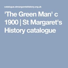 'The Green Man' c 1900 | St Margaret's History catalogue