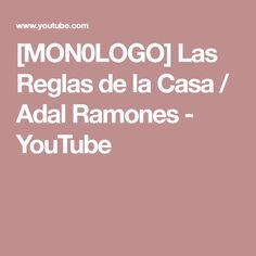 [MON0LOGO] Las Reglas de la Casa / Adal Ramones - YouTube