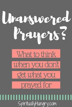 Have your prayers ever gone unanswered? It's really confusing when you pray and believe God can change the situation, and nothing happens or it doesn't go the way you hoped. Come along with Spiritually Hungry as we explore this often difficult phenomenon.