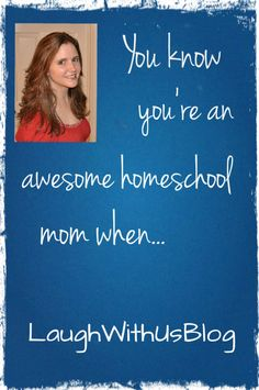 Awesome Homeschooling Mom #homeschool #humor ~LaughWithUsBlog