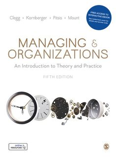 "Read ""Managing and Organizations An Introduction to Theory and Practice"" by Stewart R Clegg available from Rakuten Kobo. A realist's guide to management, the authors capture the complex life of organizations, providing not only an account of. Organizational Design, Organizational Behavior, Digital Rights Management, Managing People, Conflict Management, Student Studying, Student Engagement, Got Books, Baby Born"