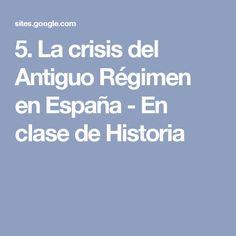 5. La crisis del Antiguo Régimen en España - En clase de Historia