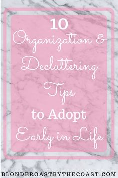 10 Organization and Decluttering Tips to Adopt Early in Life