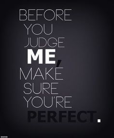 Make sure you're perfect!