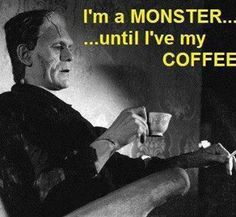 I'm a monster. until I've had my coffee. Good Morning Coffee, Coffee Break, Coffee Time, I Love Coffee, Hot Coffee, Comic Cat, Cafe Quotes, Monday Coffee, Cuppa Joe