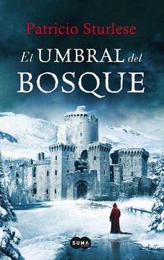 La Guardia de Los Libros : El umbral del bosque, Patricio Sturlese