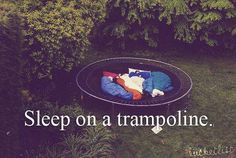 Sleep on a Tramp!!! #bucketlist