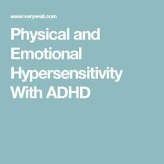 Physical and Emotional Hypersensitivity With ADHD