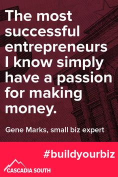 """""""The most successful entrepreneurs I know simply have a passion for making money."""" Gene Marks, small business expert  Gene Marks is a small business pro, and he reminds us to keep our eyes on what really matters: growing revenue.  Whatever you think of her, Kim Kardashian is undeniably great at making money. That's where your focus must be if you're trying to grow your business. #digitalmarketing #buildyourbiz #smallbusiness #smallbusinessmarketing"""