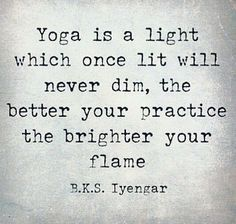 Keep your yoga flame lit, always.