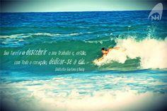 """""""Sua tarefa é descobrir o seu trabalho e, então, com todo coração, dedicar-se a ele."""" Budah  #handsurf #bodysurf #handplane #surf #handboard #nellihand"""