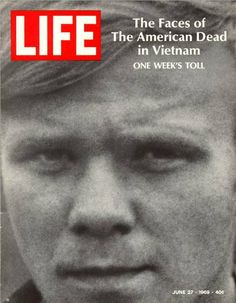 Vietnam, One Week's Dead, LIFE, 1969...I remember watching the weekly lists of those who had died and those who were MIA, and the time I saw the name of a college friend who had been graduated the year before me, and then drafted.  It still haunts me.